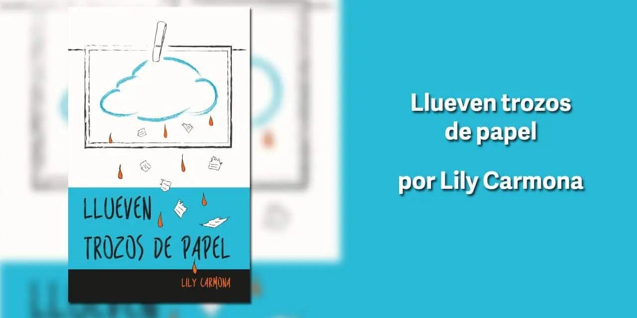 Llueven trozos de papel por Lily Carmona – Libros Lésbicos