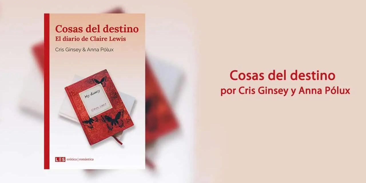 Cosas del Destino por Cris Ginsey y Anna Pólux