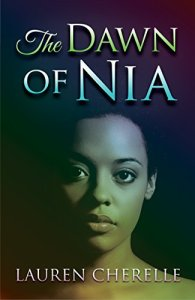Dawn of Nia by Lauren Cherelle