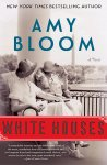 White Houses by Amy Bloom cover