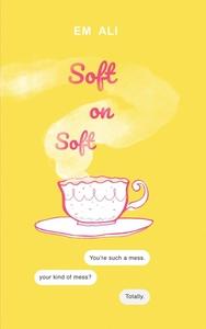 Soft On Soft by Em Ali