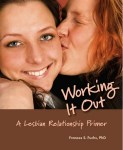 Working It Out: A Lesbian Relationship Primer by Frances S. Fuchs