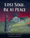 Lost Soul, Be at Peace by Maggie Thrash cover