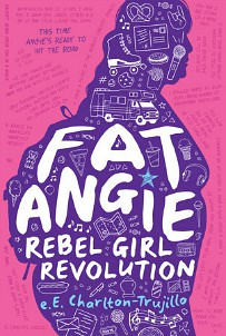 Fat Angie: Rebel Girl Revolution by e.E. Charlton-Trujllo