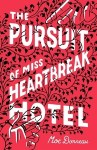 The Pursuit of Miss Heartbreak Hotel by Moe Bonneau