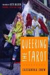 Queering the Tarotby Cassandra Snow
