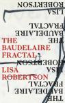 Baudelaire Fractal by Lisa Robertson