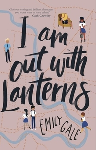 I am Out With Lanterns by Emily Gale