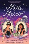 Miss Meteor by Tehlor Kay Mejia & Anna-Marie McLemore
