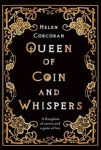 Queen of Coin and Whispers by Helen Corcoran