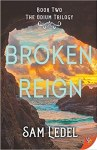 Broken Reign (The Odium Trilogy #2) by Sam Ledel