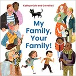 My Family, Your Family! by Kathryn Cole, illustrated by Cornelia Li