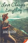 Love Changes Everything by Jaime Maddox