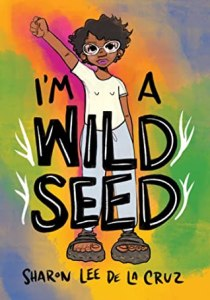 I'm a Wild Seed by Sharon Lee De La Cruz cover