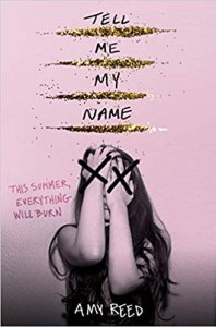 Tell Me My Name by Amy Reed