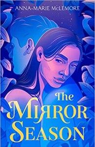 The Mirror Season by Anna-Marie McLemore