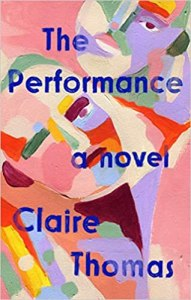 The Performance by Claire Thomas