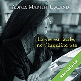 http://www.audible.fr/pd/Romans/La-vie-est-facile-ne-tinquiete-pas-Livre-Audio/B01176JGT6/ref=a_search_c4_1_5_srTtl?qid=1495218850&sr=1-5
