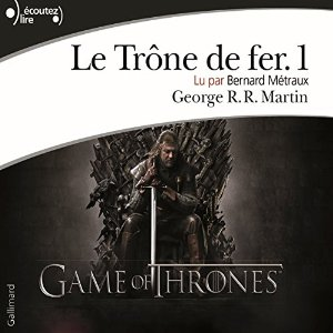 http://www.audible.fr/pd/Thriller-et-SF/Le-Trone-de-fer-Le-Trone-de-fer-1-Livre-Audio/B00XXSCQG2/ref=a_search_c4_1_13_srTtl?qid=1494880793&sr=1-13