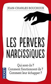 «Les pervers narcissiques» de Jean-Charles Bouchoux