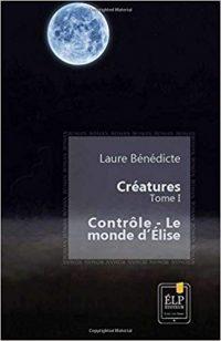 «Créatures tome 1» par Laure Bénédicte