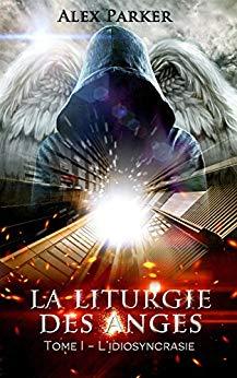 «La liturgie des Anges» par Alex Parker