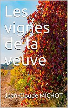 «Les vignes de la veuve» par Jean-Claude Michot