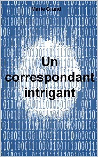 «Un correspondant intrigant» par Marie Grand