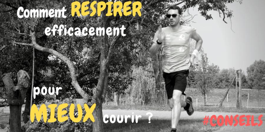 Comment RESPIRER efficacement pour MIEUX courir ?