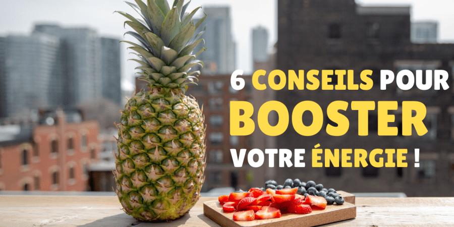 6 conseils pour booster votre énergie