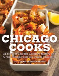 Chicago Cooks by Carol Mighton Haddix (editor)