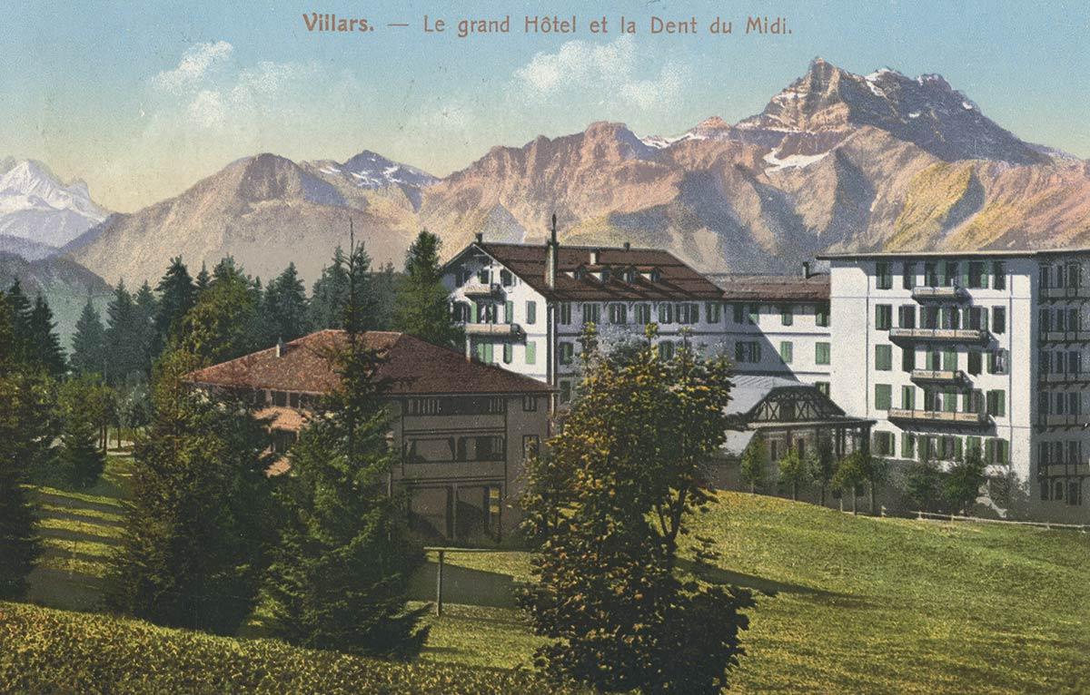 Carte postale. Villars - Le Grand Hôtel et la Dent du Midi