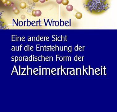 Eine andere Sicht auf die Entstehung der sporadischen Form der Alzheimerkrankheit