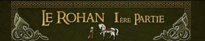 Le Rohan – 1ère Partie _ Poticceli
