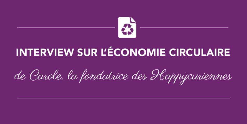 L'economie circulaire selon Les Happycuriennes