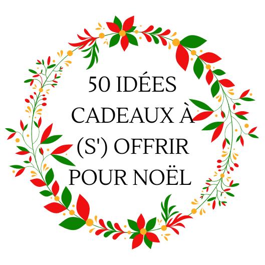 50 idées cadeaux à (s') offrir pour Noël !