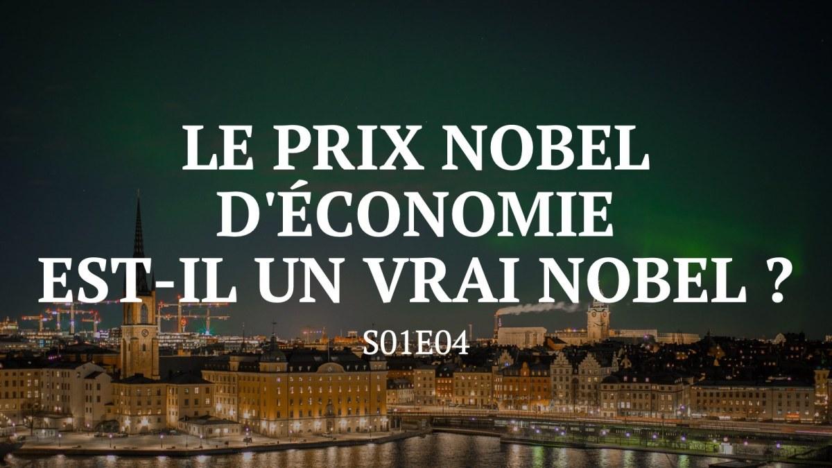 Le Prix Nobel d'économie est-il un vrai Nobel ? – S01E04
