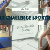 Sport#2 - J'ai testé : le challenge sportif de Lotus & Bouche Cousue : mon bilan 💪🏼