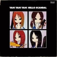 yah yah yah hello scandal maido scandal desu yah yah yah 10