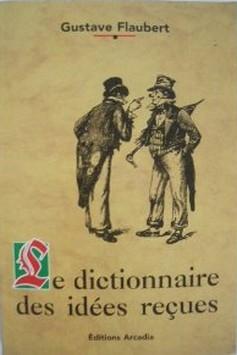 Flaubert Gustave Dictionnaire des idées reçues