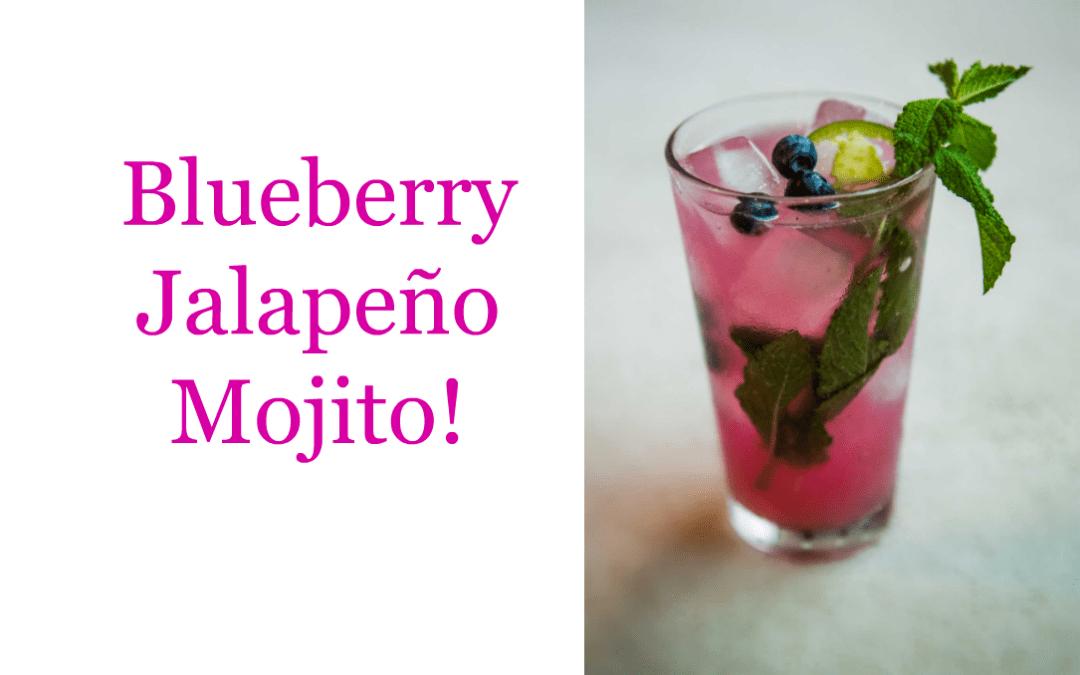 Blueberry Jalapeño Mojito!