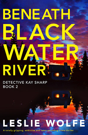 Beneath Black Water River by Leslie Wolfe