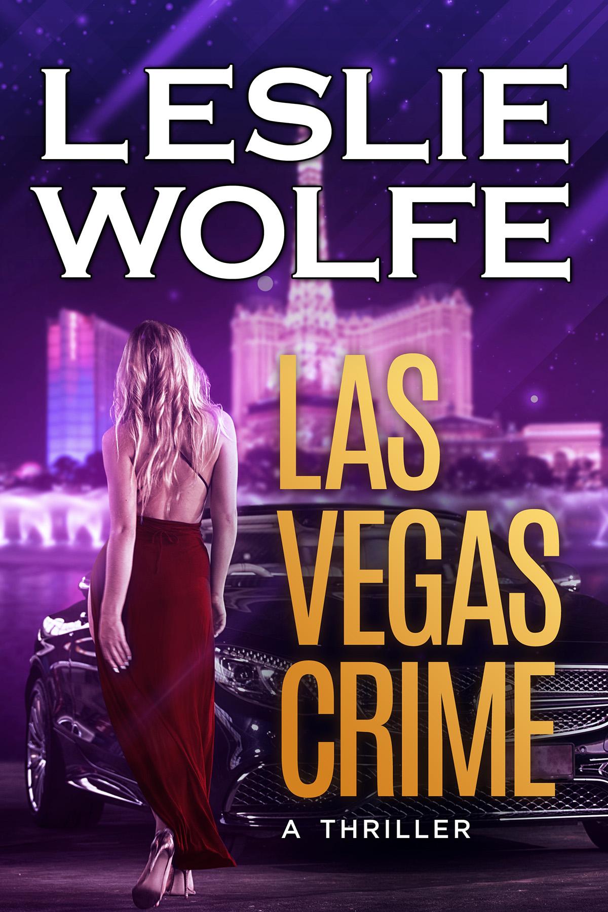 Las Vegas Crime by Leslie Wolfe