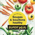 Soupes et bouillons healthy Céline Mennetrier Grenoble