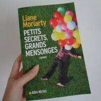 Petits secrets, grands mensonges - Liane Moriarty