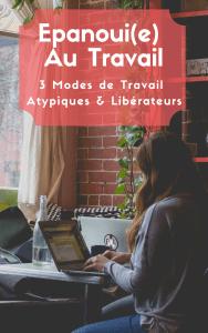 Guide : Epanoui(e) au Travail, 3 Modes Atypiques & Libérateurs - Rose