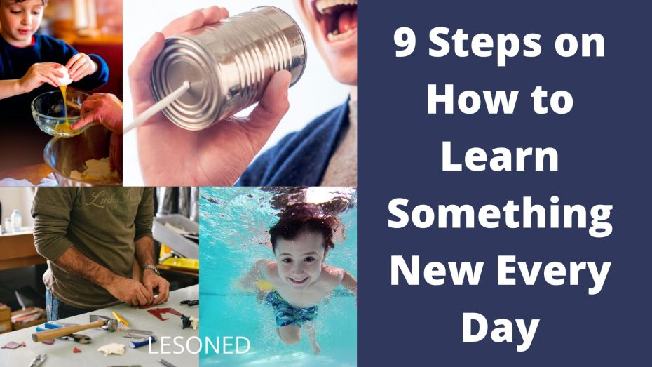 9 steps on how to learn something new and useful everyday