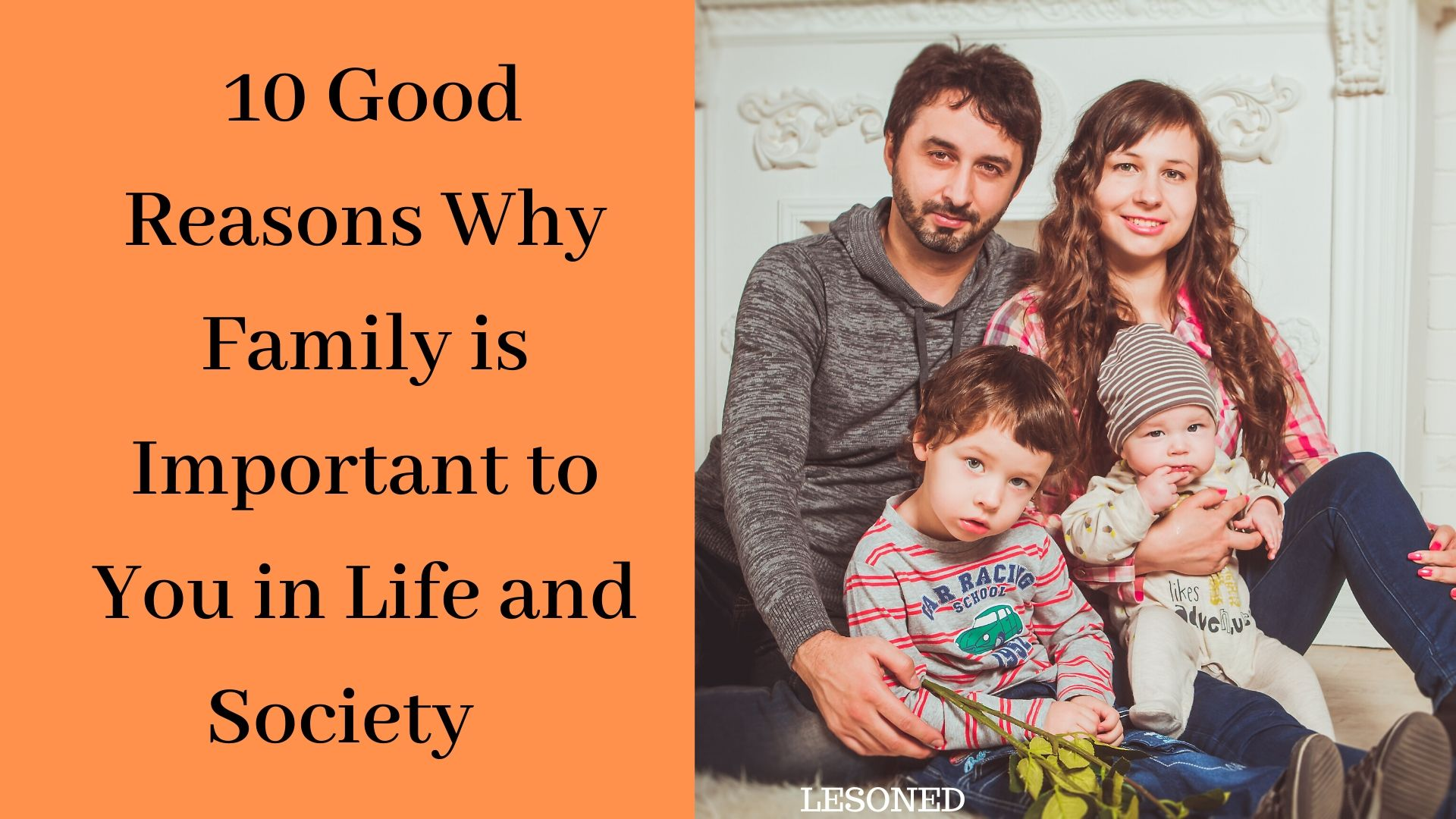 10 Good Reasons Why Family is Important to You in Life and Society