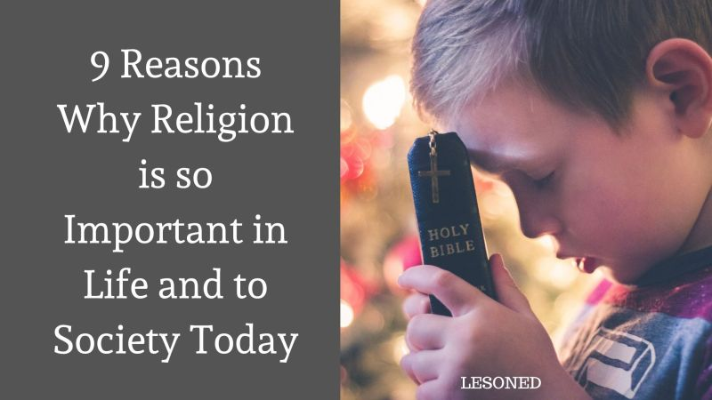 9 Reasons Why Religion is so Important in Life and to Society Today