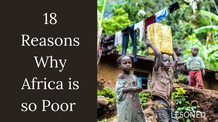 18 Reasons Why Africa is so Poor